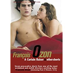 Franois Ozon - A Curtain Raiser and Other Shorts