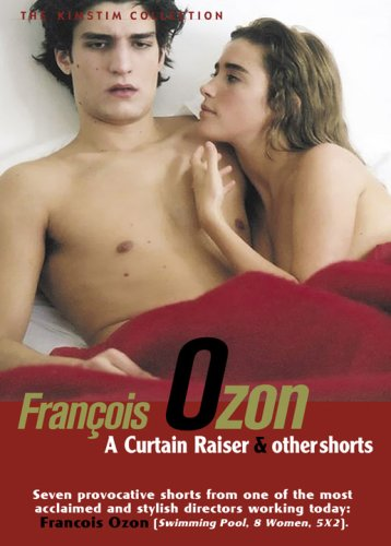 Fran�ois Ozon - A Curtain Raiser and Other Shorts