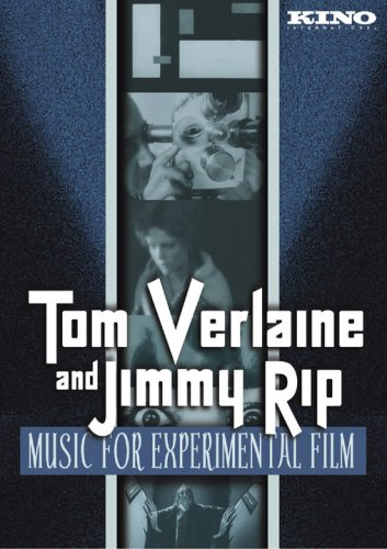 Tom Verlaine and Jimmy Rip: Music for Experimental Film