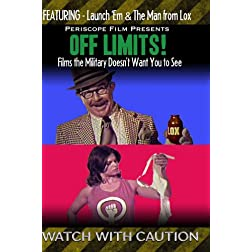 OFF LIMITS! Launch 'Em, The Man From LOX, and Other Films the Military Doesn't Want You to See!