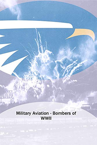 Military Aviation - Bombers of WWII