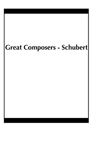 Great Composers - Schubert