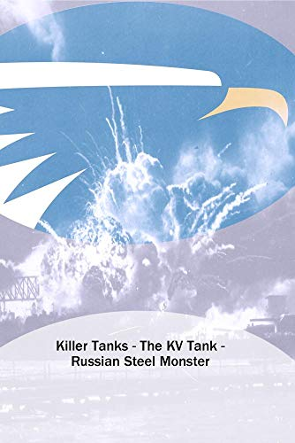 Killer Tanks - The KV Tank - Russian Steel Monster