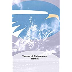 Themes of Shakespeare: Hamlet