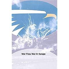 War Files: War In Europe