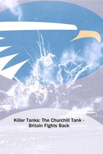 Killer Tanks: The Churchill Tank - Britain Fights Back