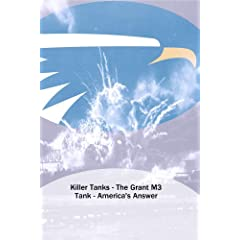 Killer Tanks - The Grant M3 Tank - America's Answer