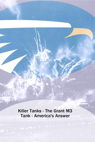 Killer Tanks - The Grant M3 Tank - America's Answer