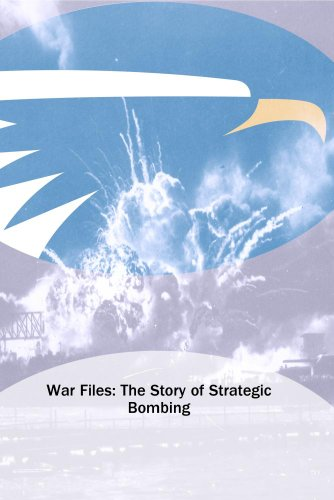 War Files: The Story of Strategic Bombing
