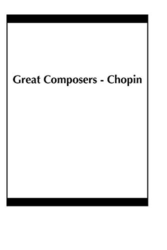 Great Composers - Chopin