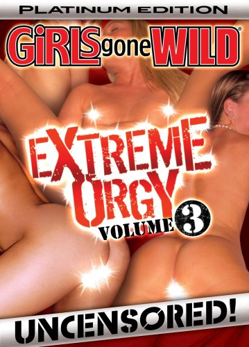 Girls Gone Wild: Extreme Orgy Volume 3