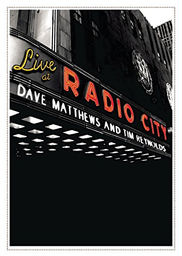 Dave Matthews & Tim Reynolds: Live at Radio City Music Hall