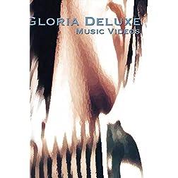 Gloria Deluxe: Music Videos