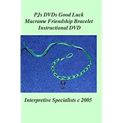 PJs DVDs Good Luck Macrame Friendship Bracelet Instructional DVD