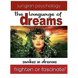 LANGUAGE OF DREAMS: SNAKES IN DREAMS.