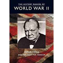 The History Makers of World War II: Churchill - And the Fight for Freedom