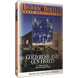 Historic Traveler: Gold Rush and Gun Fights