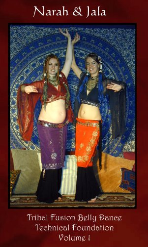 Tribal Fusion Belly Dance ~ Technical Foundation - Volume 1
