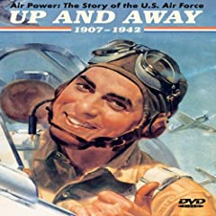 Air Power: The Story of the Us Air Force Up and Away 1907-1942
