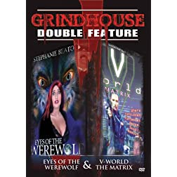 Grindhouse Double Feature - Eyes of the Werewolf/V World the Matrix