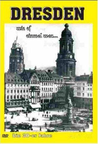 Dresden: Zwischen Leid und Glück (1898-1946)