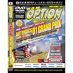 JDM Option Volume 39: CRASH! 2007 D1 Grand Prix Fuji & Ikaten New Jersey