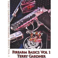 Firearm Basics Vol 1 by Terry Gardner