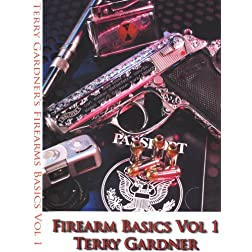 Firearm Basics Vol 1 by Terry Gardner