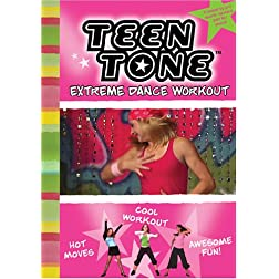 Teen Tone: Extreme Dance Workout