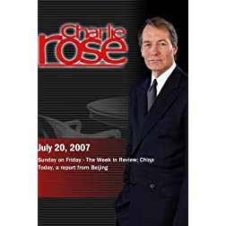 Charlie Rose - Sunday on Friday / China Today  (July 20, 2007)