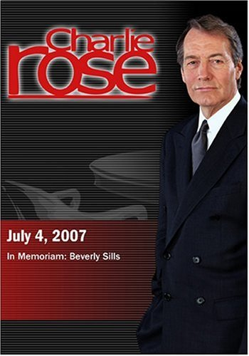 Charlie Rose - In Memoriam: Beverly Sillsa  (July 4, 2007)