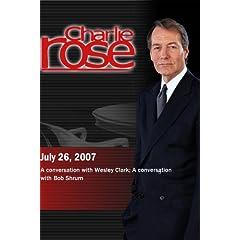 Charlie Rose - Wesley Clark / Bob Shrum (July 26; 2007)