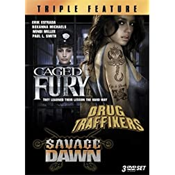 Caged Fury / Drug Traffikers / Savage Dawn (Triple Feature)