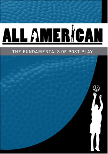 All-American Basketball: The Fundamentals of Post Play