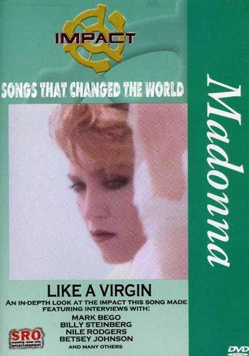 Impact! Songs that Changed the World - Like a Virgin / Madonna, Nile Rodgers, Betsey Johnson, Mark Bego, Billy Steinberg