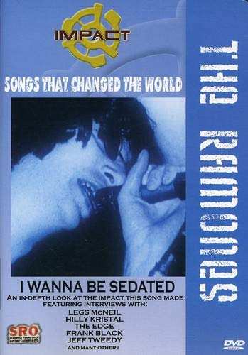 Impact! Songs that Changed the World - I Wanna Be Sedated / Ramones, Legs McNeil, Jeff Tweedy, The Edge