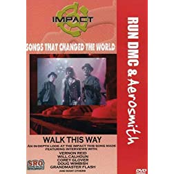 Impact! Songs that Changed the World - Walk This Way / Run DMC, Aerosmith, Vernon Reid, Will Calhoun, Corey Glover, Grandmaster Flash