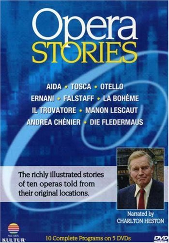 Opera Stories: An In-Depth Look at Ten of the World's Favorite Operas / Charlton Heston