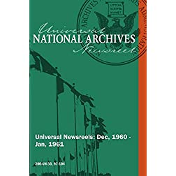 National Archives Universal Newsreels Vol. 33 Release 97-104 (1960)