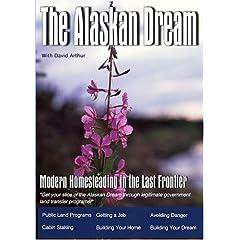 The Alaskan Dream: Modern homesteading in the last frontier