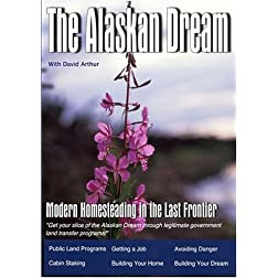 The Alaskan Dream: Modern homesteading in the last frontier