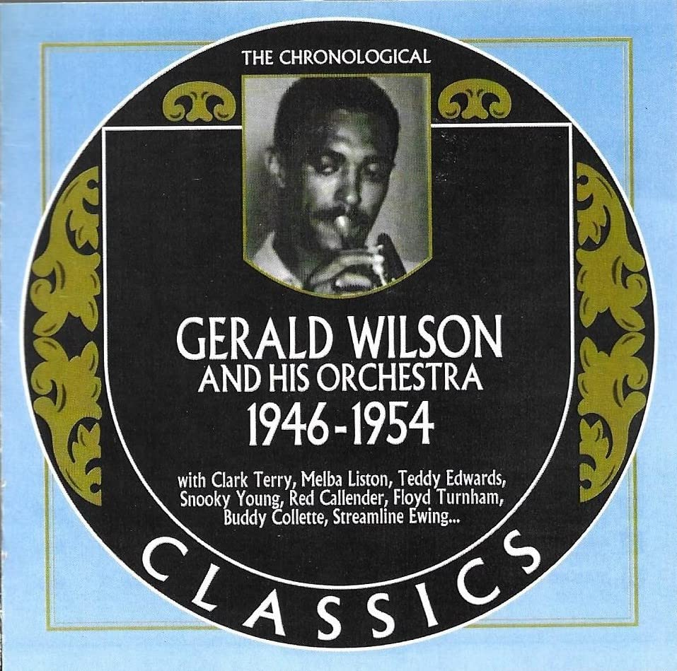 The Chronological Classics: Gerald Wilson and His Orchestra 1946-1954