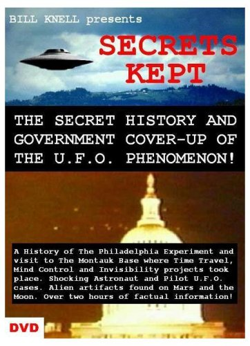 SECRETS KEPT: The Secret History and Cover-Up of the U.F.O. Phenomenon