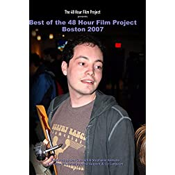 Best of the 48 Hour Film Project: Boston 2007