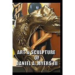 Art & Sculpture Of Daniel A. Myers III