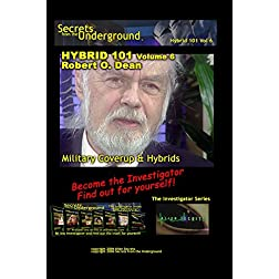 Secrets from the Underground Vol 6  Military Coverup & Hybrids