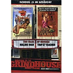 Welcome to the Grindhouse: Malibu High/Trip with Teacher
