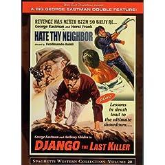 Django the last Killer & Hate Thy neighbor