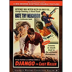 Django the last Killer & Hate Thy neighbor