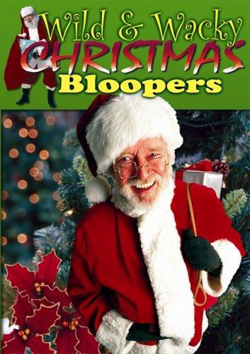 Wild & Wacky Christmas Bloopers